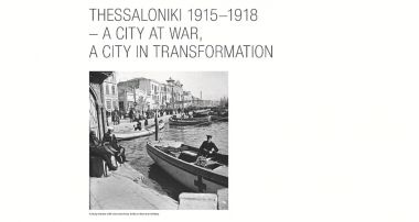 Thessaloniki 1915-1918 – A city at war, a city in transformation